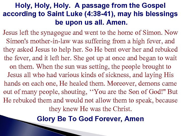 Holy, Holy. A passage from the Gospel according to Saint Luke (4: 38 -41),