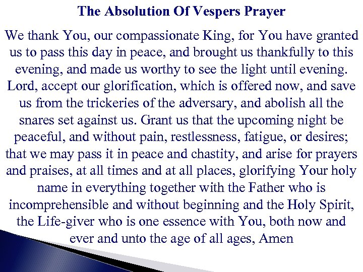 The Absolution Of Vespers Prayer We thank You, our compassionate King, for You have
