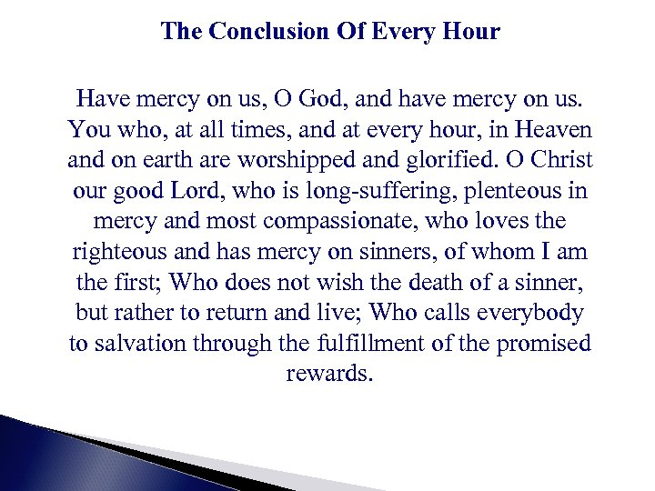 The Conclusion Of Every Hour Have mercy on us, O God, and have mercy