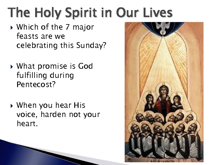 The Holy Spirit in Our Lives Which of the 7 major feasts are we