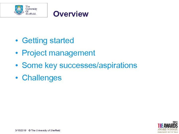 Overview • Getting started • Project management • Some key successes/aspirations • Challenges 3/15/2018