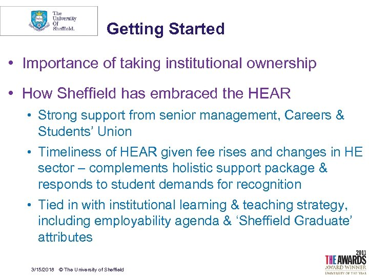 Getting Started • Importance of taking institutional ownership • How Sheffield has embraced the