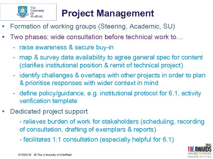 Project Management • Formation of working groups (Steering, Academic, SU) • Two phases: wide