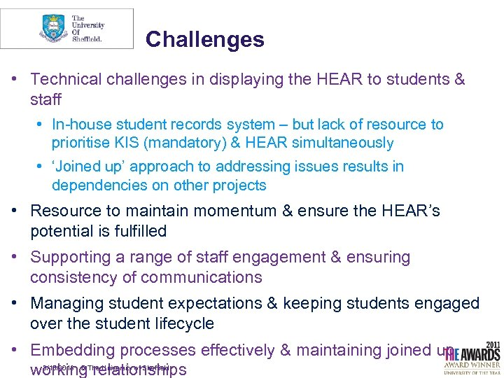 Challenges • Technical challenges in displaying the HEAR to students & staff • In-house