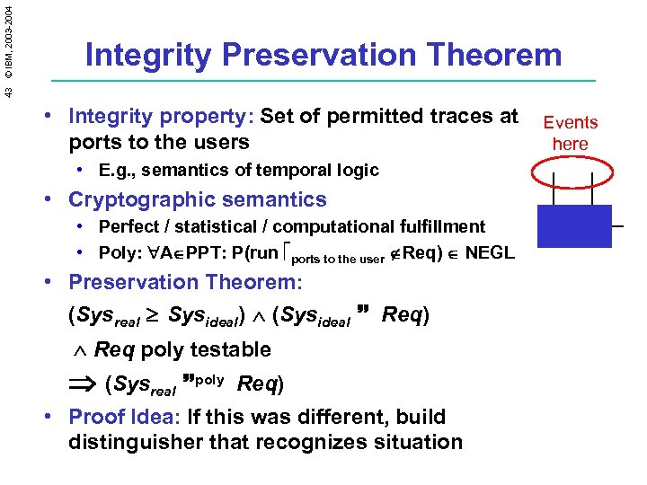 43 © IBM, 2003 -2004 Integrity Preservation Theorem • Integrity property: Set of permitted