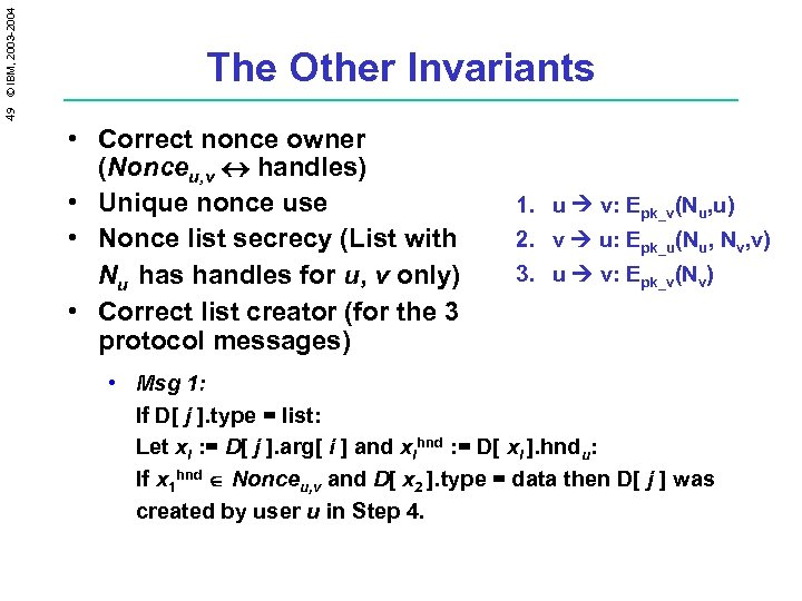 49 © IBM, 2003 -2004 The Other Invariants • Correct nonce owner (Nonceu, v
