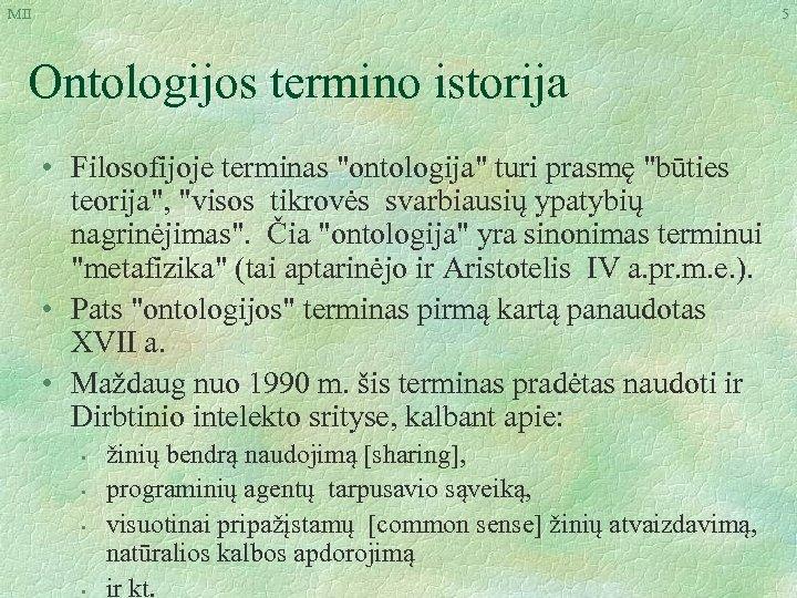 MII 5 Ontologijos termino istorija • Filosofijoje terminas