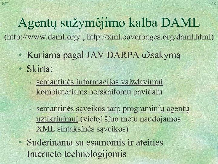 MII 56 Agentų sužymėjimo kalba DAML (http: //www. daml. org/ , http: //xml. coverpages.