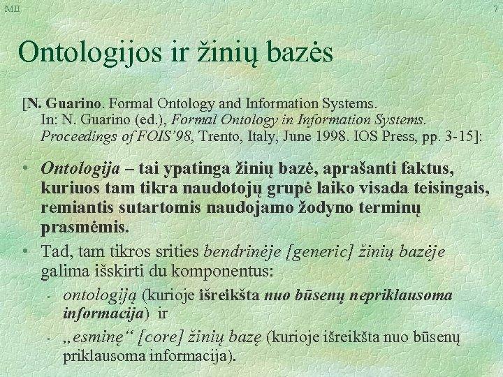 MII 7 Ontologijos ir žinių bazės [N. Guarino. Formal Ontology and Information Systems. In: