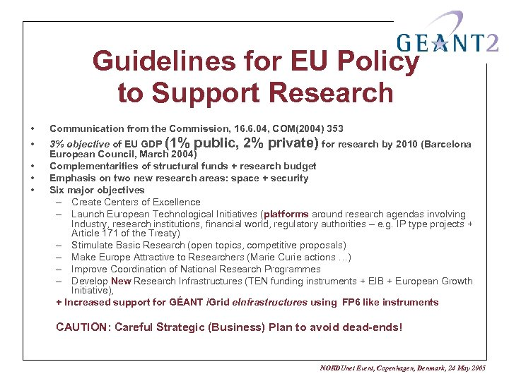 Guidelines for EU Policy to Support Research • • • Communication from the Commission,