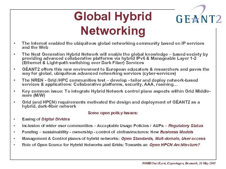 Global Hybrid Networking • The Internet enabled the ubiquitous global networking community based on