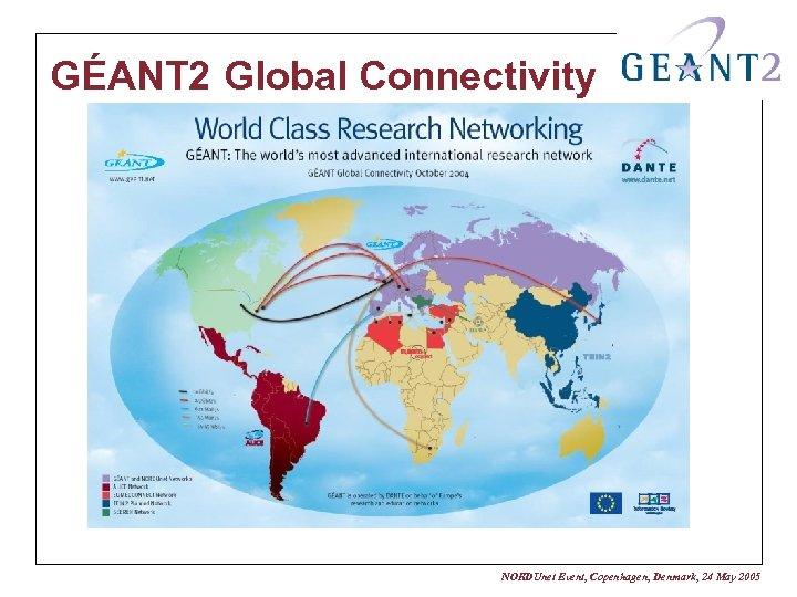 GÉANT 2 Global Connectivity NORDUnet Event, Copenhagen, Denmark, 24 May 2005