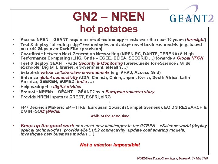 GN 2 – NREN hot potatoes • • • Assess NREN – GÉANT requirements