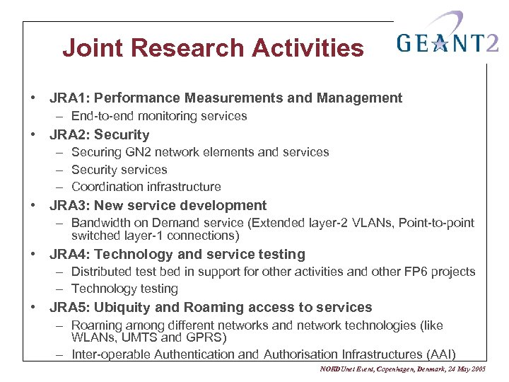 Joint Research Activities • JRA 1: Performance Measurements and Management – End-to-end monitoring services
