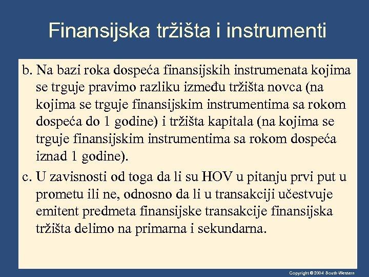 Finansijska tržišta i instrumenti b. Na bazi roka dospeća finansijskih instrumenata kojima se trguje