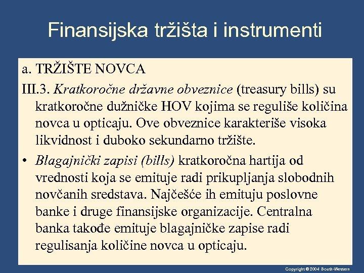 Finansijska tržišta i instrumenti a. TRŽIŠTE NOVCA III. 3. Kratkoročne državne obveznice (treasury bills)