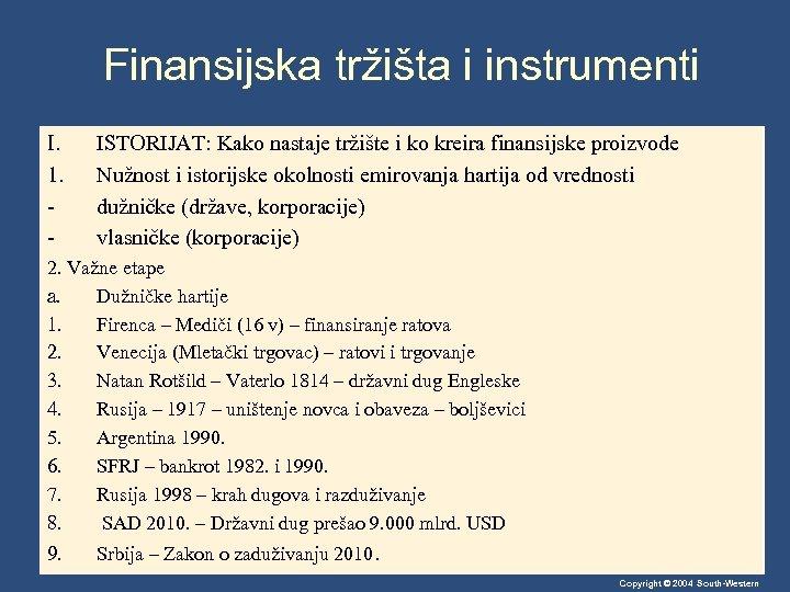 Finansijska tržišta i instrumenti I. 1. - ISTORIJAT: Kako nastaje tržište i ko kreira