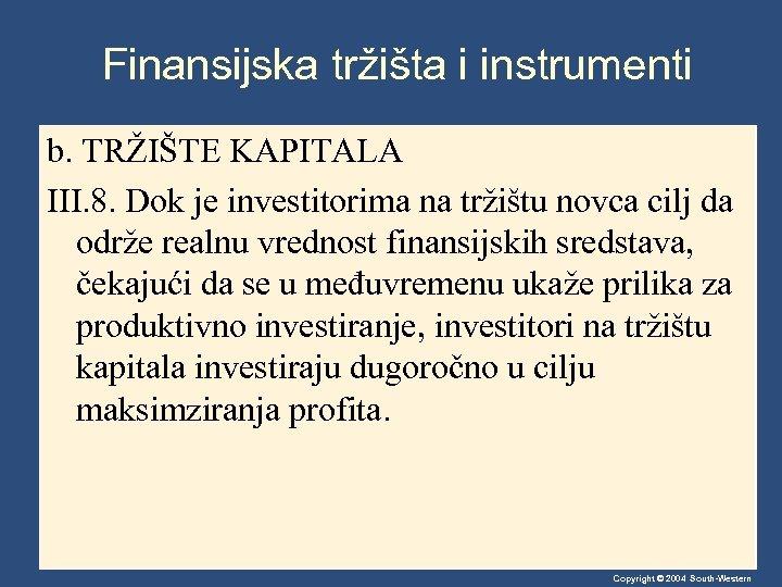 Finansijska tržišta i instrumenti b. TRŽIŠTE KAPITALA III. 8. Dok je investitorima na tržištu