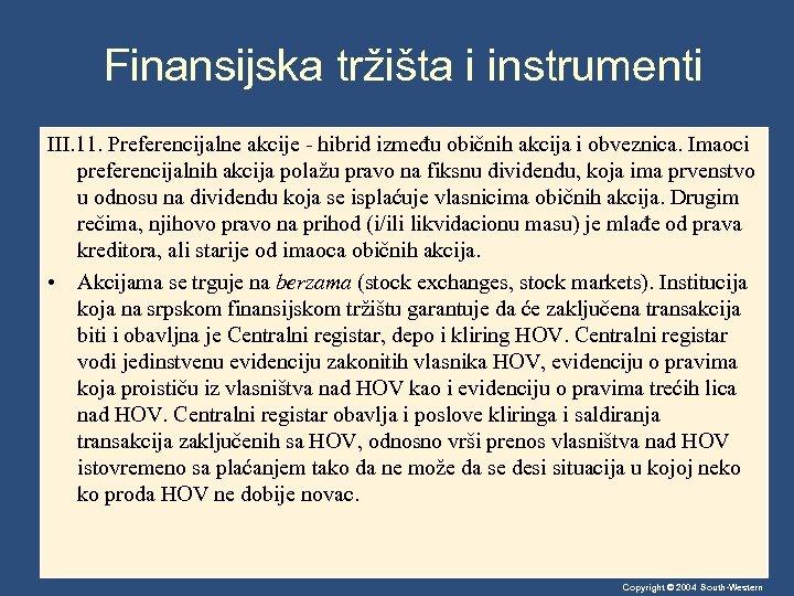 Finansijska tržišta i instrumenti III. 11. Preferencijalne akcije - hibrid između običnih akcija i