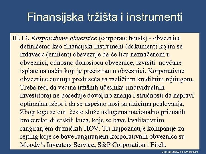 Finansijska tržišta i instrumenti III. 13. Korporativne obveznice (corporate bonds) - obveznice definišemo kao