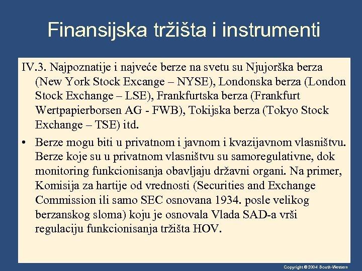 Finansijska tržišta i instrumenti IV. 3. Najpoznatije i najveće berze na svetu su Njujorška