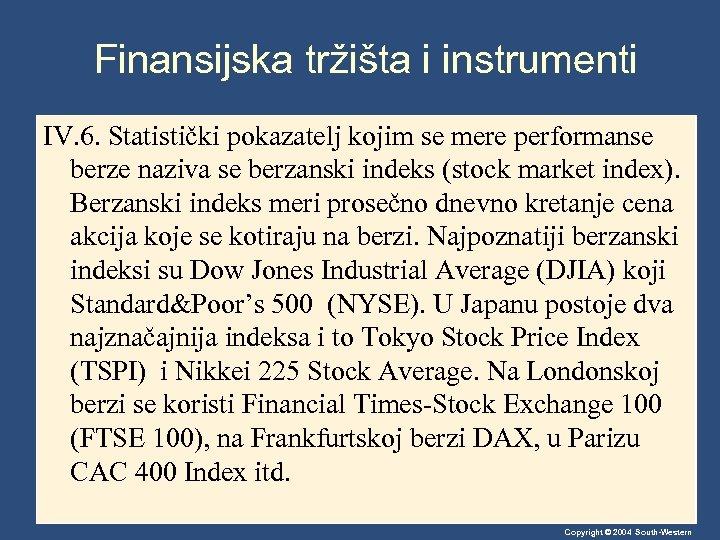 Finansijska tržišta i instrumenti IV. 6. Statistički pokazatelj kojim se mere performanse berze naziva