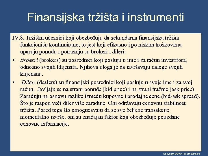 Finansijska tržišta i instrumenti IV. 8. Tržištni učesnici koji obezbeđuju da sekundarna finansijska tržišta