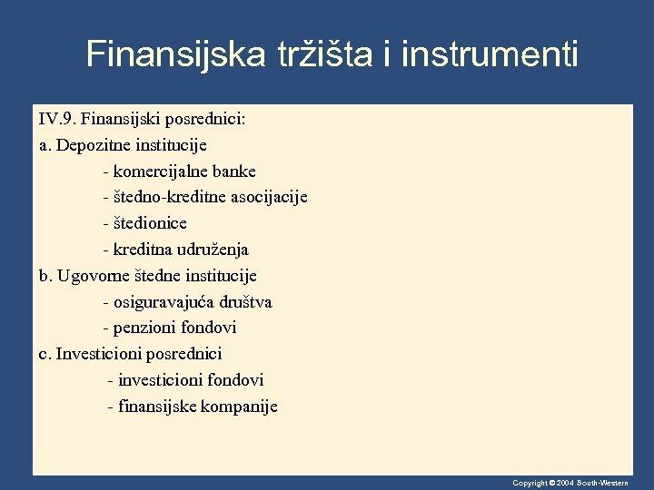 Finansijska tržišta i instrumenti IV. 9. Finansijski posrednici: a. Depozitne institucije - komercijalne banke