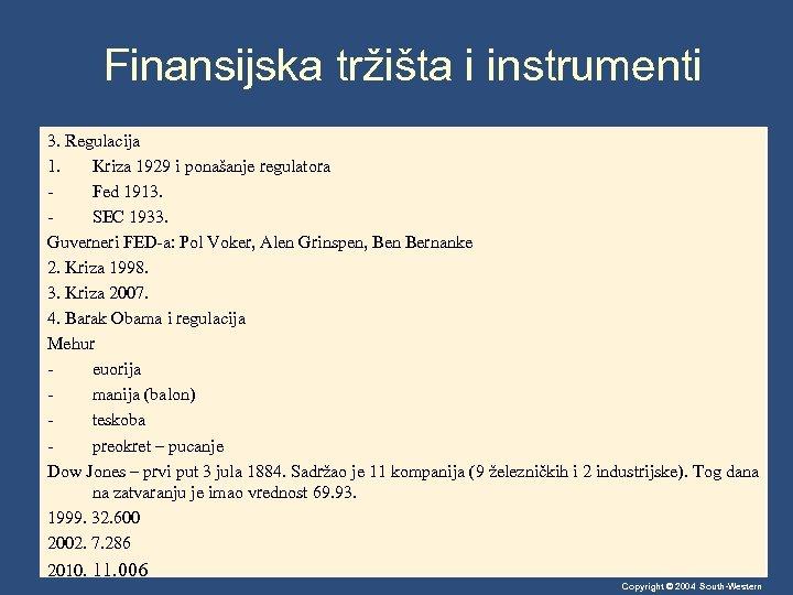 Finansijska tržišta i instrumenti 3. Regulacija 1. Kriza 1929 i ponašanje regulatora Fed 1913.