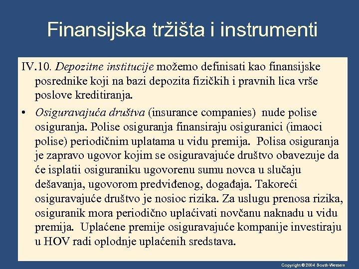 Finansijska tržišta i instrumenti IV. 10. Depozitne institucije možemo definisati kao finansijske posrednike koji