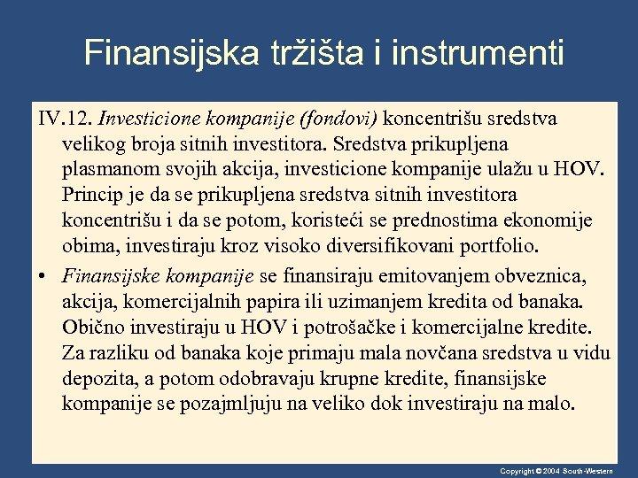 Finansijska tržišta i instrumenti IV. 12. Investicione kompanije (fondovi) koncentrišu sredstva velikog broja sitnih