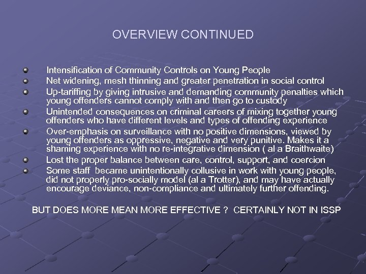 OVERVIEW CONTINUED Intensification of Community Controls on Young People Net widening, mesh thinning and