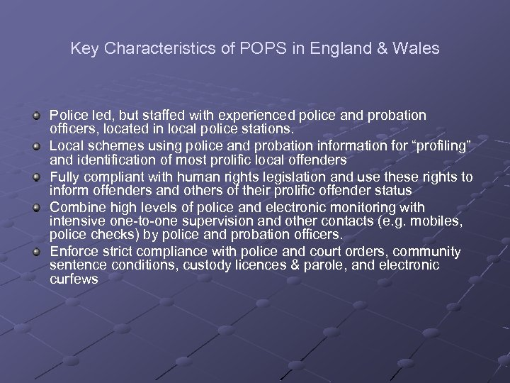 Key Characteristics of POPS in England & Wales Police led, but staffed with experienced