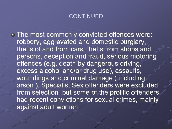 CONTINUED The most commonly convicted offences were: robbery, aggravated and domestic burglary, thefts of