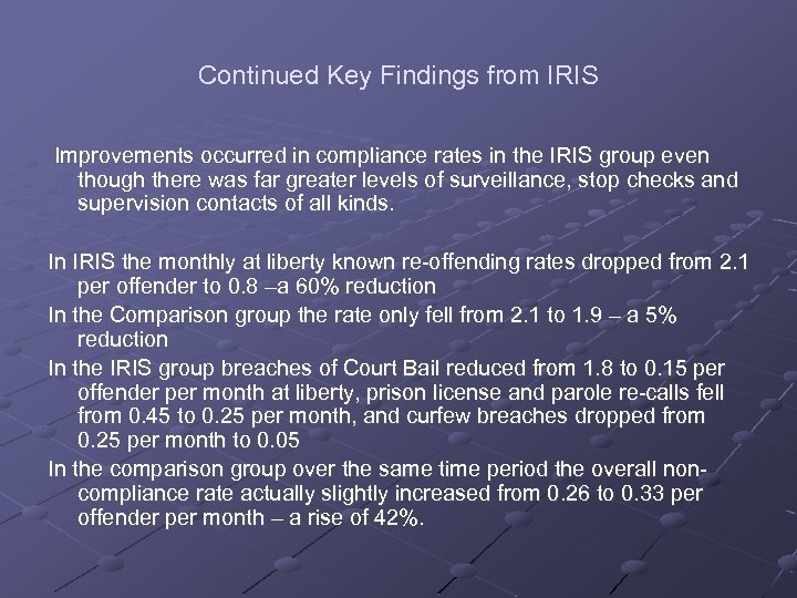Continued Key Findings from IRIS Improvements occurred in compliance rates in the IRIS group