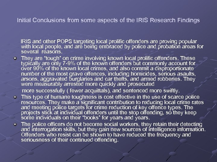 Initial Conclusions from some aspects of the IRIS Research Findings IRIS and other POPS