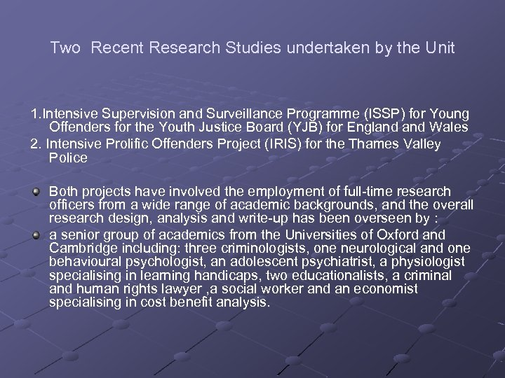 Two Recent Research Studies undertaken by the Unit 1. Intensive Supervision and Surveillance Programme