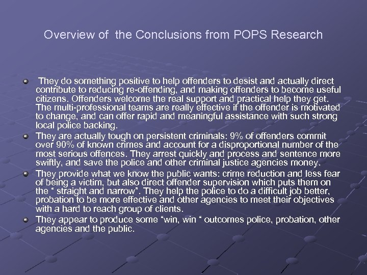 Overview of the Conclusions from POPS Research They do something positive to help offenders