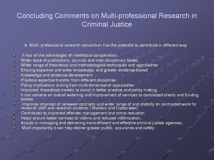 Concluding Comments on Multi-professional Research in Criminal Justice A Multi- professional research consortium has