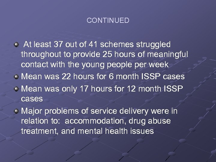 CONTINUED At least 37 out of 41 schemes struggled throughout to provide 25 hours