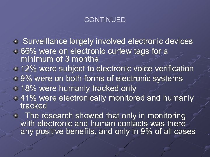 CONTINUED Surveillance largely involved electronic devices 66% were on electronic curfew tags for a