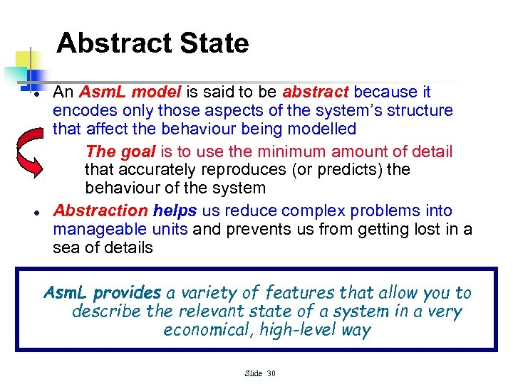 Abstract State l l An Asm. L model is said to be abstract because