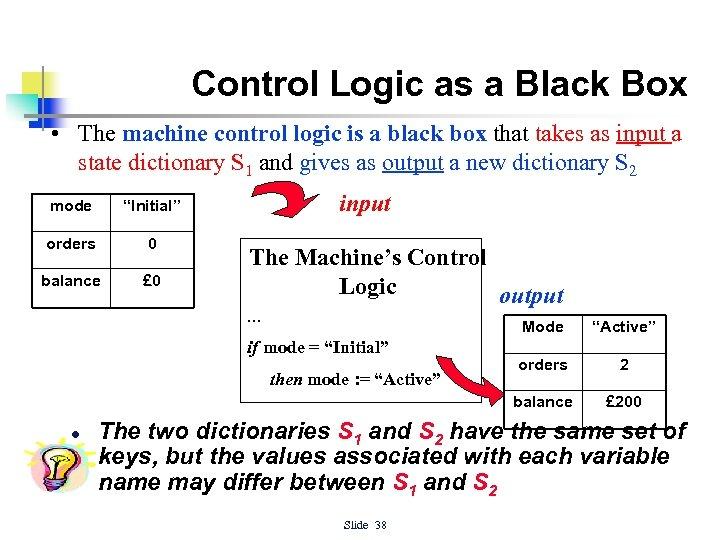 Control Logic as a Black Box • The machine control logic is a black