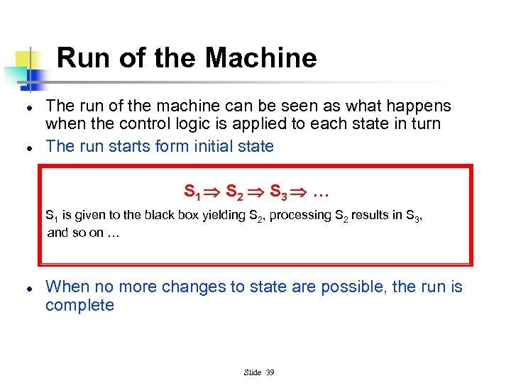 Run of the Machine l l The run of the machine can be seen