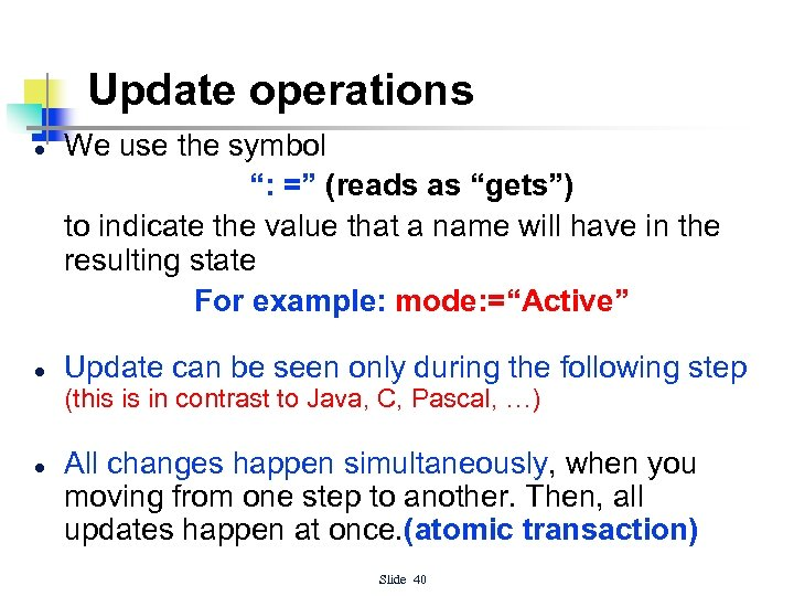 """Update operations l l We use the symbol """": ="""" (reads as """"gets"""") to"""