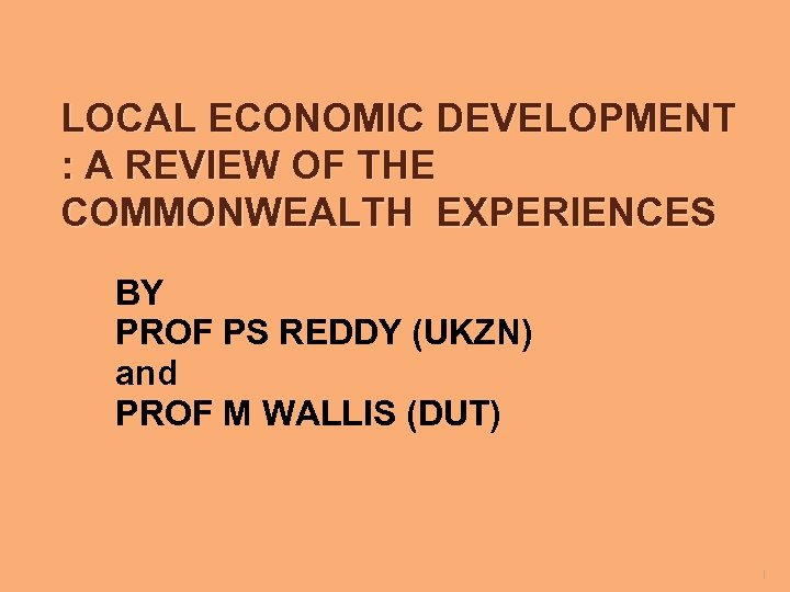 LOCAL ECONOMIC DEVELOPMENT : A REVIEW OF THE COMMONWEALTH EXPERIENCES BY PROF PS REDDY