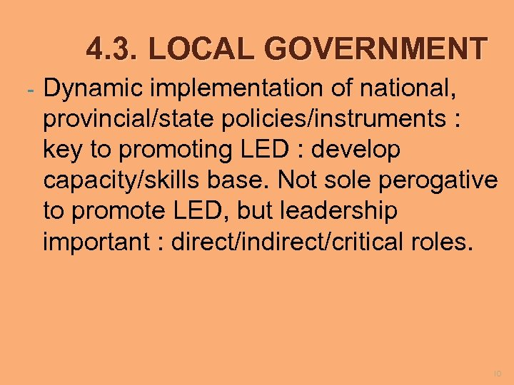 4. 3. LOCAL GOVERNMENT - Dynamic implementation of national, provincial/state policies/instruments : key to