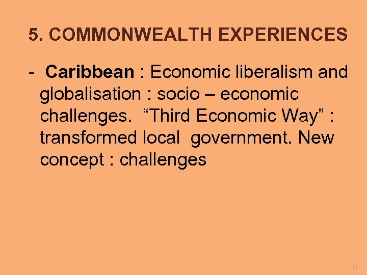 5. COMMONWEALTH EXPERIENCES - Caribbean : Economic liberalism and globalisation : socio – economic