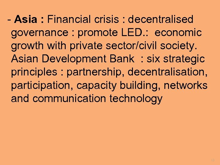 - Asia : Financial crisis : decentralised governance : promote LED. : economic growth