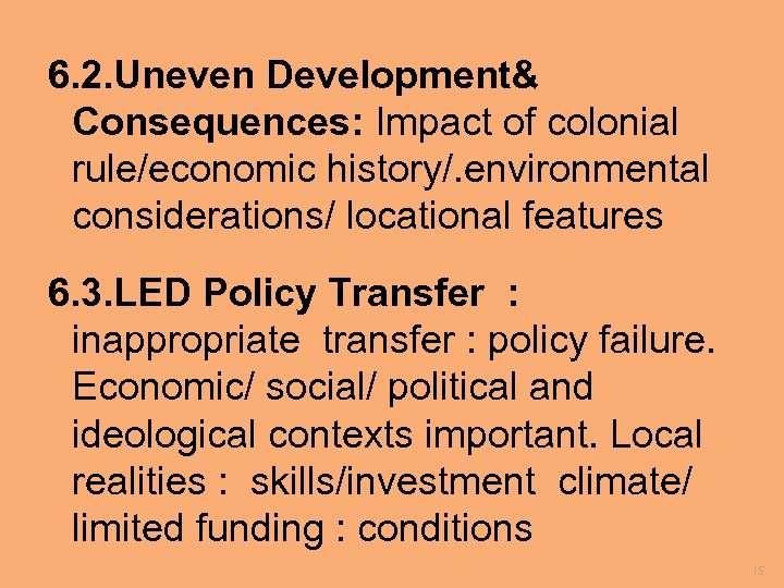 6. 2. Uneven Development& Consequences: Impact of colonial rule/economic history/. environmental considerations/ locational features